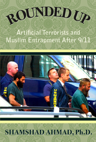 Rounded Up - Artificial Terrorists and Muslim Entrapment after 9/11